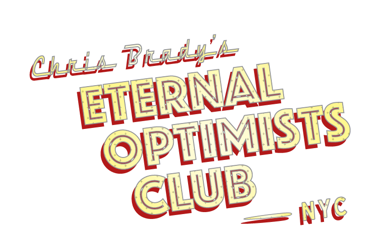Chris Brady's Eternal Optimists Club of NYC