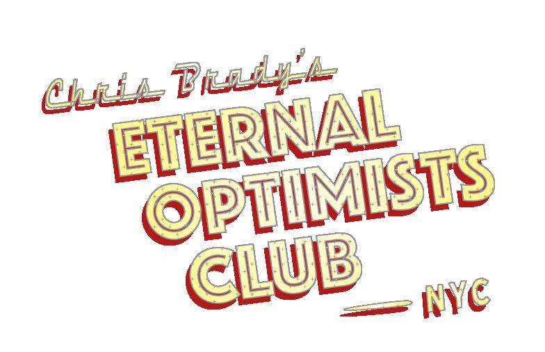 Chris Brady's Eternal Optimists Club of NYC